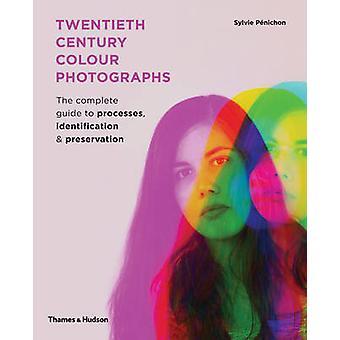 Twintigste-eeuwse kleurenfoto's - The Complete Guide to processen