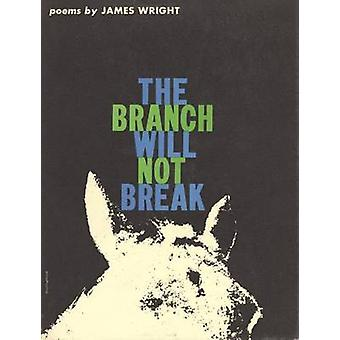 The Branch Will Not Break - Poems by James Wright - 9780819510181 Book