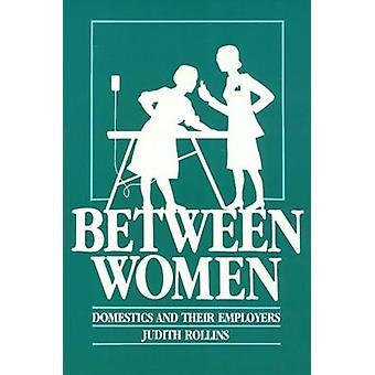 Entre mujeres - empleadas domésticas y sus empleadores por Judith Rollins - 9780