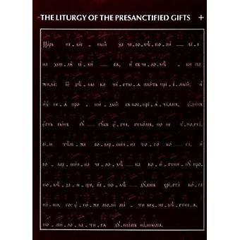 Liturgie van de Presanctified gaven door David Drillock - John H. Ericks