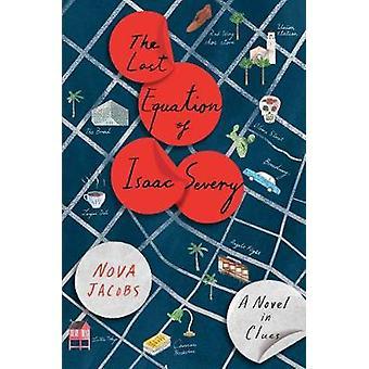 Ostatnie równanie Isaac Severy - powieść w wskazówek przez Nova Jacobs-