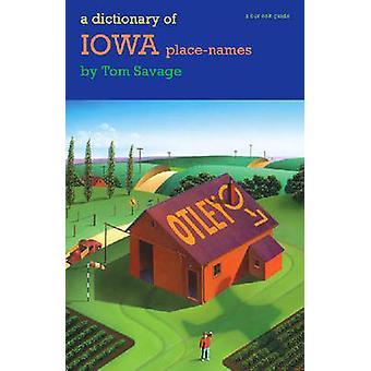Un diccionario de nombres de lugares de Iowa por Tom Savage - Loren N. Horten - 97