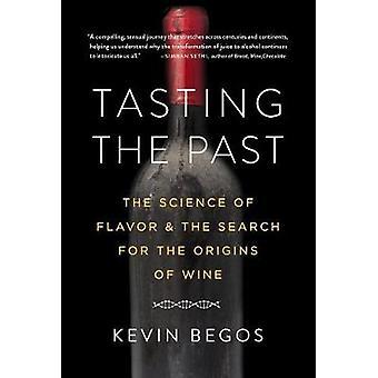 Cata el pasado - la ciencia del sabor y la búsqueda para el origen