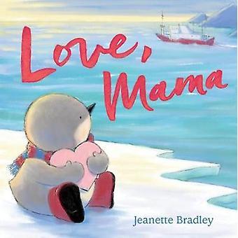 Kärlek - Mama av Jeanette Bradley - 9781626729490 bok