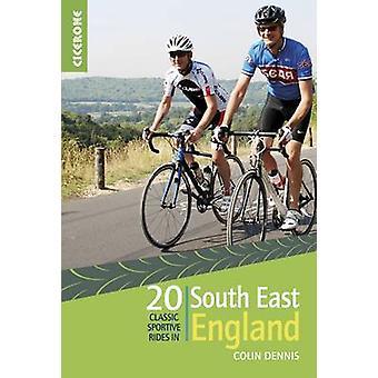 20 Classic Sportive Rides in South East England by Colin Dennis - 978
