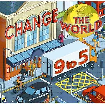 Förändra världen 9 till 5-50 sätt att förändra världen på arbetet av Steve