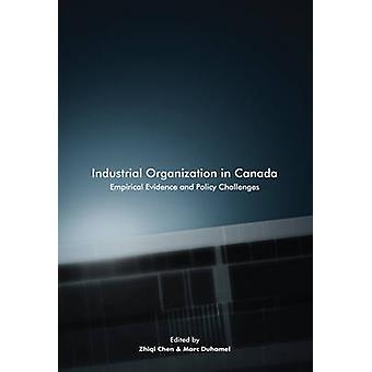Industrial Organization in Canada - Empirical Evidence and Policy Chal