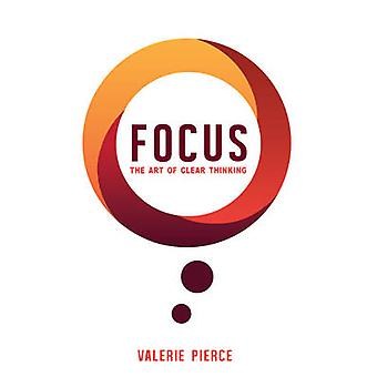Focus - The Art of Clear Thinking by Valerie Pierce - 9781781172049 Bo