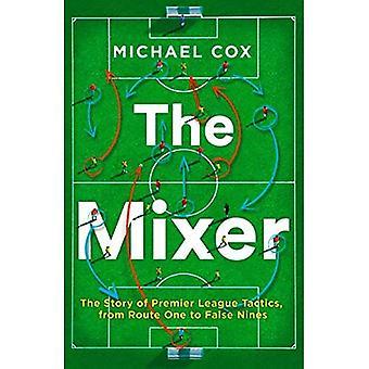 Il Mixer: La storia della Premier League tattiche, da Route One a False Nines