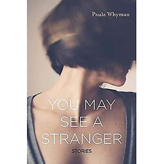 Du kan se en främling: berättelser
