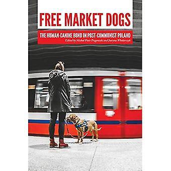 Honden van de vrije markt: De mens-Canine Bond in post-communistisch Polen (nieuwe richtingen in de mens-dier-Bond)