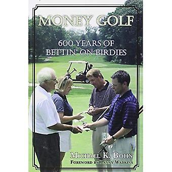 Geld Golf: 600 Jahre Wetten auf Birdies