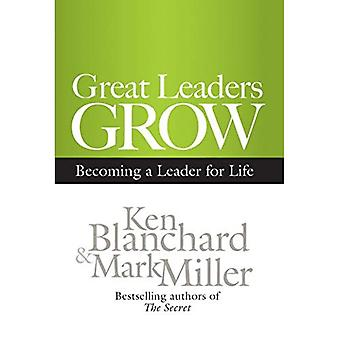 Stora ledare växa: Bli ledande för livet