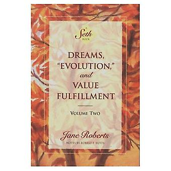 Dreams, Evolution and Value Fulfilment: Vol 2 (Dreams, Evolution & Value Fulfillment Vol. 2)