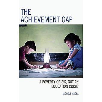 The Achievement Gap: A Poverty Crisis, Not an Education Crisis