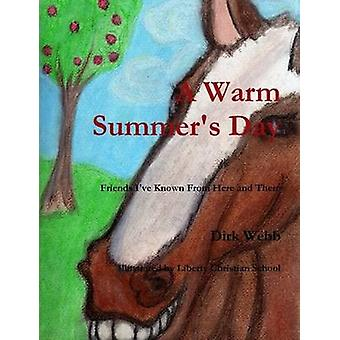 A Warm Summers Day by Webb & Dirk
