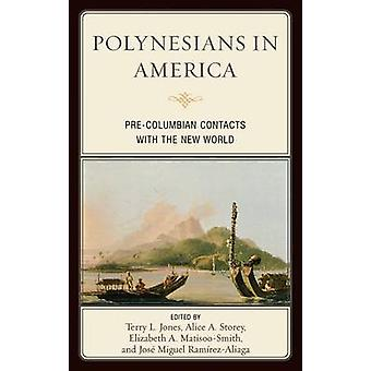 Polynesians in America PreColumbian Contacts with the New World by Jones & Terry