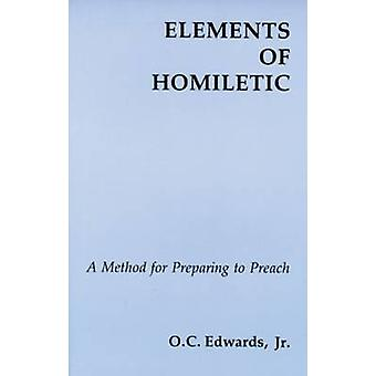Elements of Homiletic by Edwards & O. C. & Jr.