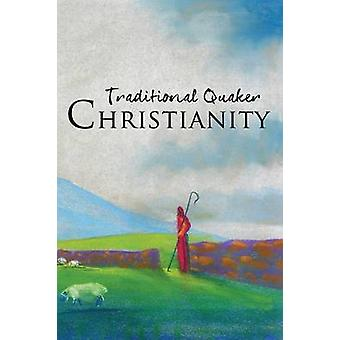Traditional Quaker Christianity by Ohio Yearly Meeting