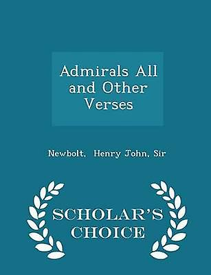 Admirals All and Other Verses  Scholars Choice Edition by Henry John & Sir & Newbolt