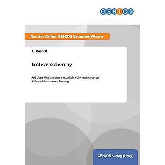 Ernteversicherung by Kaindl & A.