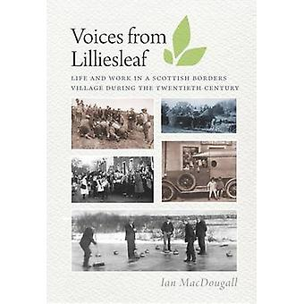 Voices from Lilliesleaf - Life and Work in a Scottish Borders Village