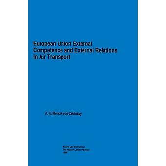 Euroopan unionin ulkoinen toimi valta ja ulkosuhteet lento liikenteessä Mencik von Zebinsky & A.A.
