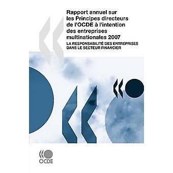 Rapport annuel sur les Principes directeurs de lOCDE lintention des entreprises multinationales 2007 La responsabilit des entreprises dans le secteur financier av OECD Publishing