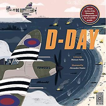 Jour j: histoires Inracontées des débarquements de Normandie inspirées par 20 personnes de la vie réelle