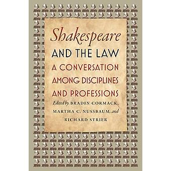 Shakespeare and the Law - A Conversation Among Disciplines and Profess
