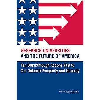 Research Universities and the Future of America - Ten Breakthrough Act
