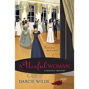 A Useful Woman - A Regency Mystery by Darcie Wilde - 9780425282373 Book