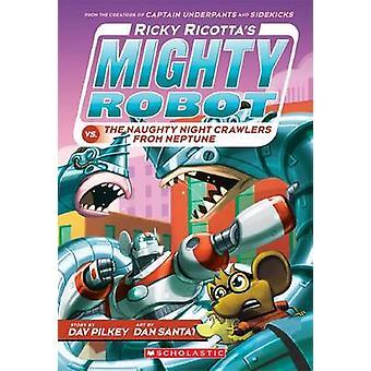 Ricky Ricotta's Mighty Robot vs. the Naughty Nightcrawlers from Neptu