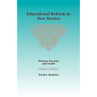 Educational Reform in New Mexico by David L Bachelor - 9780826349507