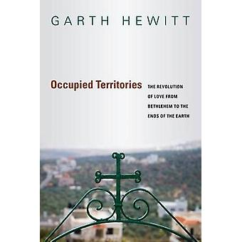 Occupied Territories - The Revolution of Love from Bethlehem to the En