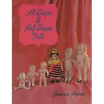 All Bisque and Half-Bisque Dolls (New edition) by Genevieve Angione -