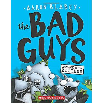 The Bad Guys in Attack of the Zittens by Aaron Blabey - 9781338087536