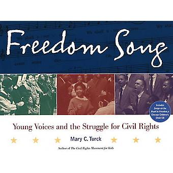 Freedom Song - Young Voices and the Struggle for Civil Rights by Mary