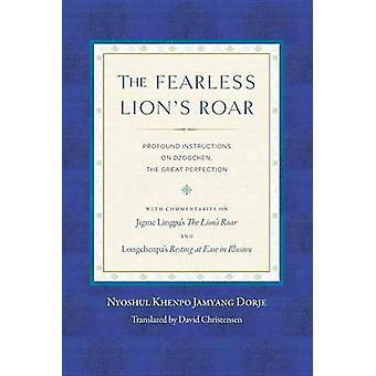 The Fearless Lion's Roar - Profound Instructions on Dzogchen - the Gre
