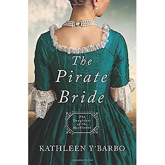 Pirate Bride by Kathleen Y'Barbo - 9781683224976 Book