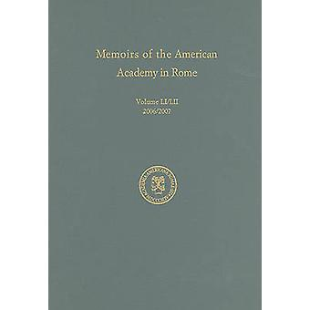 Memoirs of the American Academy in Rome - 2006 - v. 51 by Vernon Hyde M