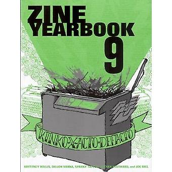 Zine Yearbook - v. 9 by Brittney Willis - Dillon Vrana - Sparky Taylor