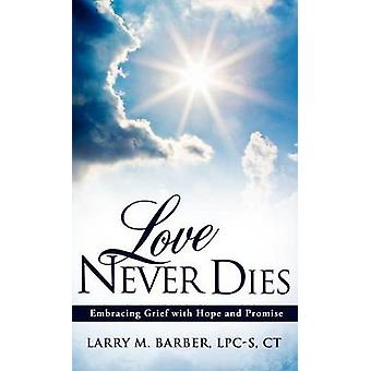 Love Never Dies von Barber & LPCS & CT & Larry M.