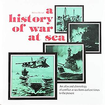 A History of War at Sea: An Atlas and Chronicle of Conflict at Sea from Earlist Times to the Present (176p)