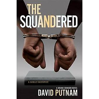 The Squandered by David Putnam - 9781608092642 Book