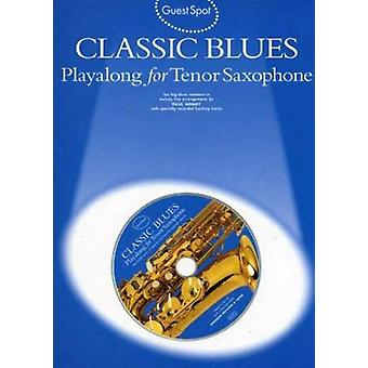 Guest Spot  Classic Blues Playalong For Tenor Saxophone