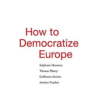 How to Democratize Europe by Stphanie Hennette