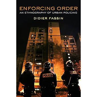 Enforcing Order by Fassin & Didier