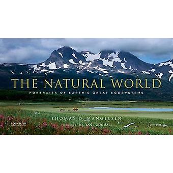 The Natural World by Foreword by Dr Jane Goodall & Photographs by Thomas D Mangelsen
