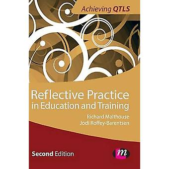 Reflective Practice in Education and Training by RoffeyBarentsen & Jodi